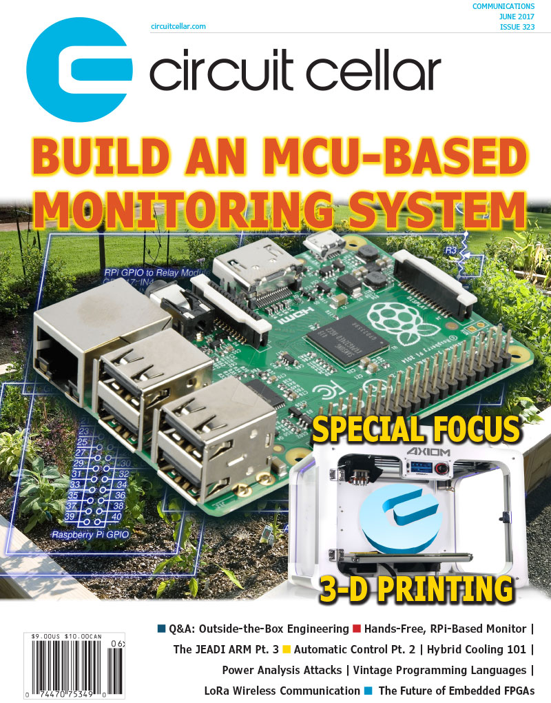 Inside Circuit Cellar Magazine 2017 Tocs Printed Board Timeline My Version Of A Working Computer Special Focus 3 D Printing Industry Enterprise 06 Product News 11 Client Profile Newhaven Display International Inc Elgin Il